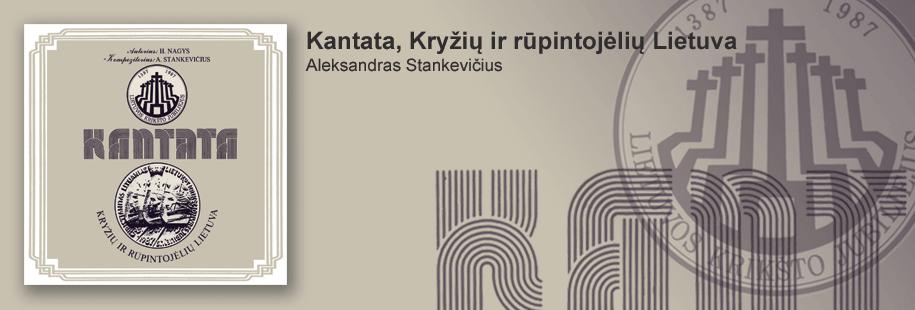 Kantata, Kryžių ir rūpintojėlių Lietuva