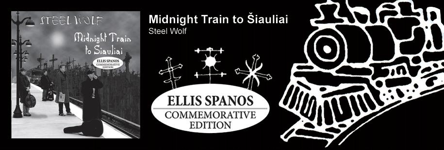 Midnight Train to Šiauliai (Ellis Spanos Commemorative Edition)